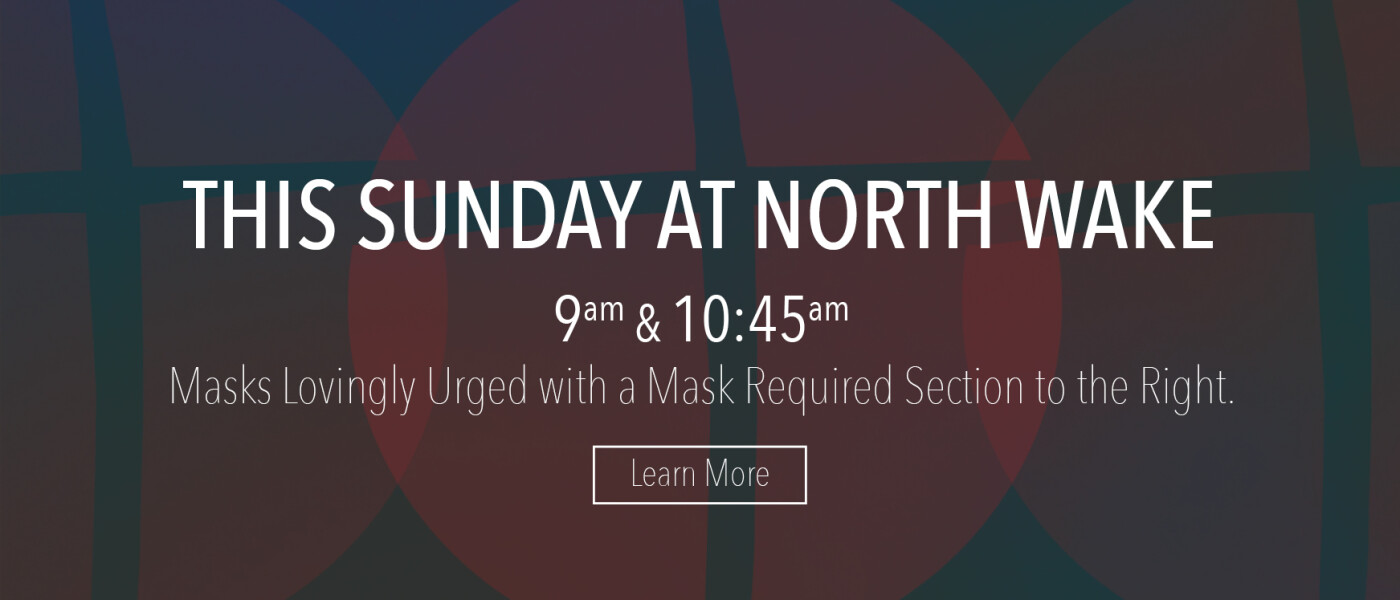This Sunday at North Wake